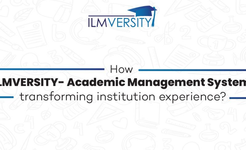 How ILMVERSITY- Academic Management System transforming institution experience?
